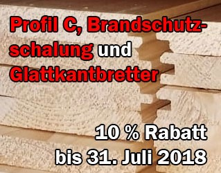 10% Rabatt - Profil C, Brandschutzschalung und Glattkantbretter