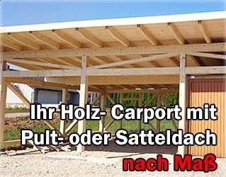 Ihr Holz-Carport mit Pult- oder Satteldach nach Maß