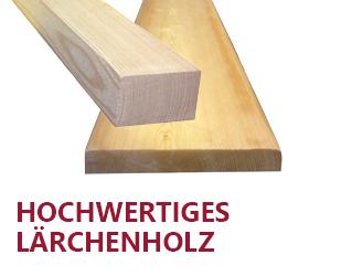 Hochwertiges Laerchenholz